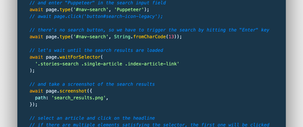 Cover image for 🧭 Programmatically taking Screenshots while navigating &  searching on webpages using JavaScript (puppeteer)