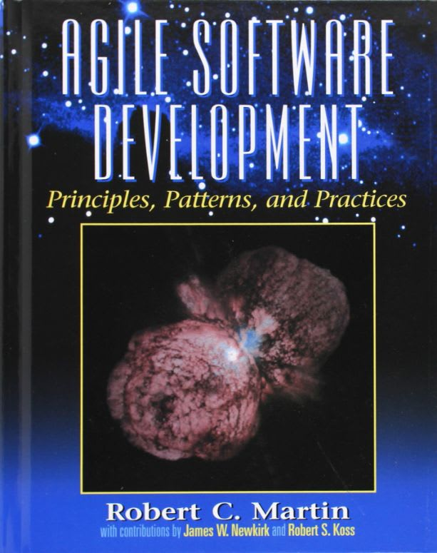 "Agile Software Development: Principles, Patterns, and Practices by Robert C. ""Uncle Bob"" Martin"