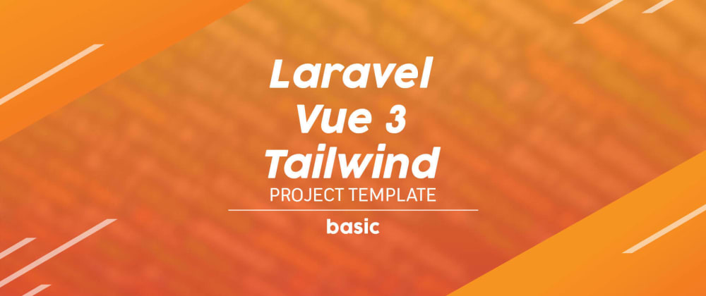 Cover image for Creating a project template using Laravel, Vue 3, and Tailwind - Part 1