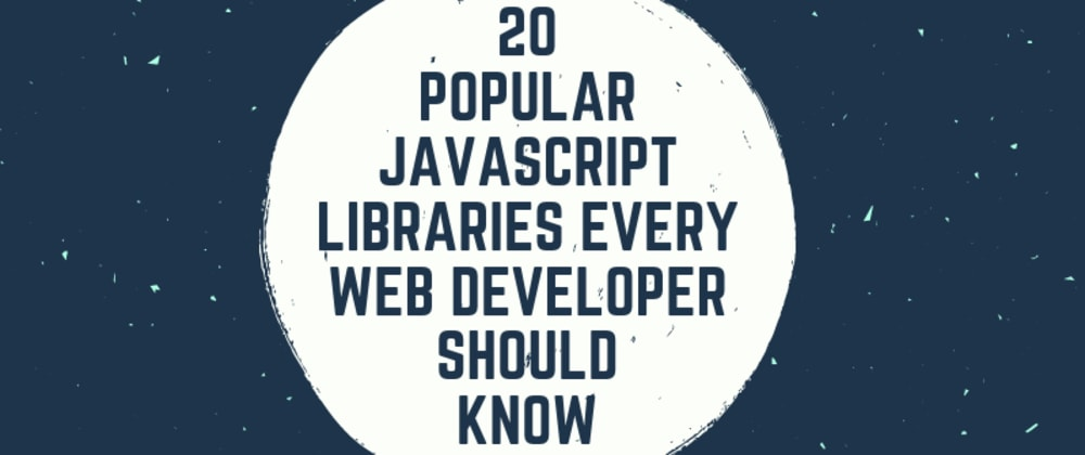 Cover image for 21 Popular JavaScript Libraries Every Web Developer Should Know