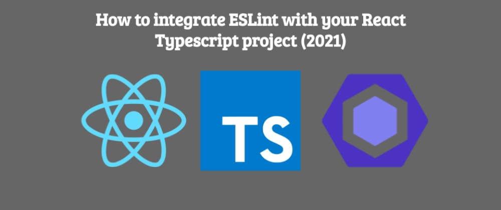 Cover image for How to integrate ESLint with your React Typescript project (2021)