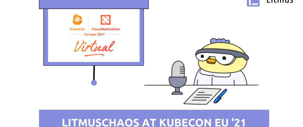 Cover image for LitmusChaos at Kubecon EU '21