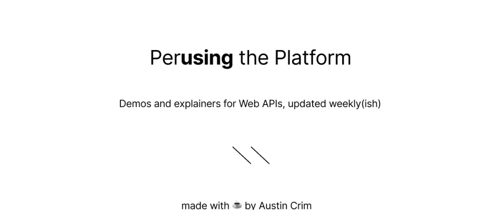 Cover image for Introducing Perusing the Platform: Discover the Native Capabilities of the Web