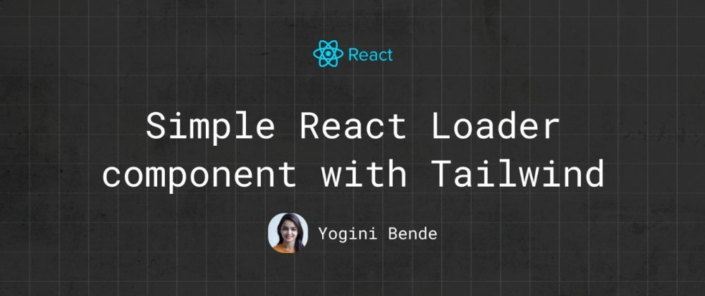 Simple React Loader component with Tailwind