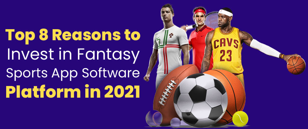 Cover image for Top 8 Reasons to Invest in fantasy sports App Software Platform in 2021