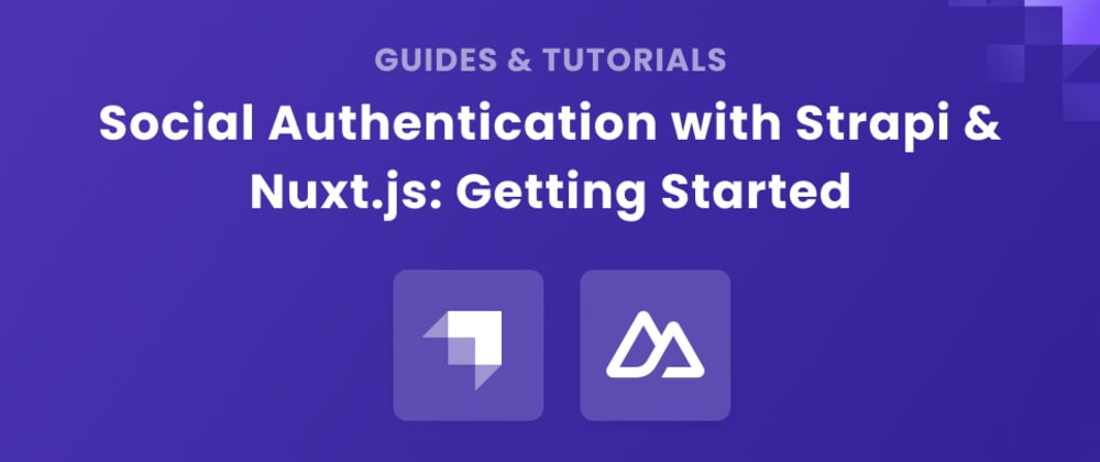 Cover image for Social Authentication with Strapi and Nuxt.js: Getting Started