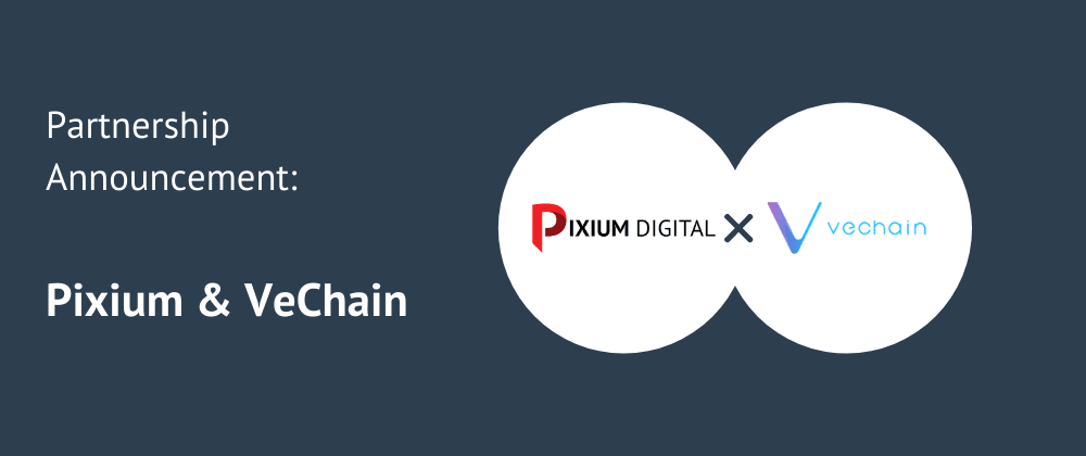 Cover image for Pixium Digital partners with VeChain to drive innovation using Blockchain Technology.