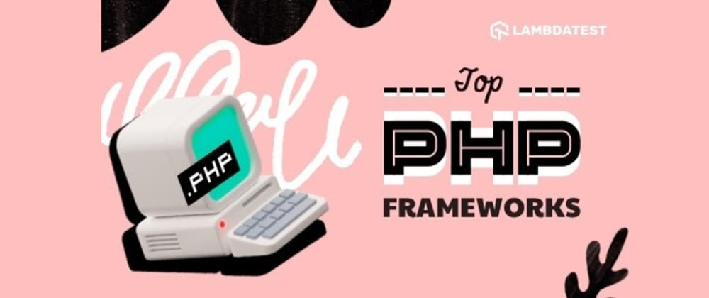 Cover image for Top 9 PHP Frameworks For Web Development In 2021