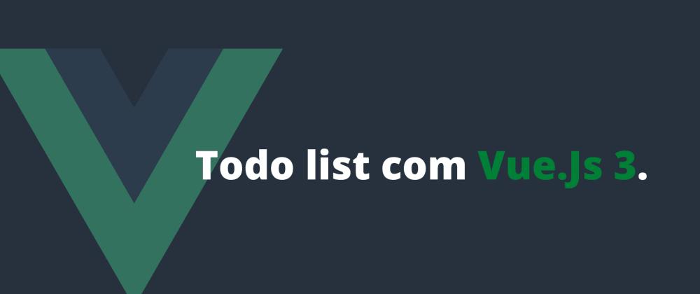Cover image for [PT-BR] Fazendo uma todo list com VueJS.