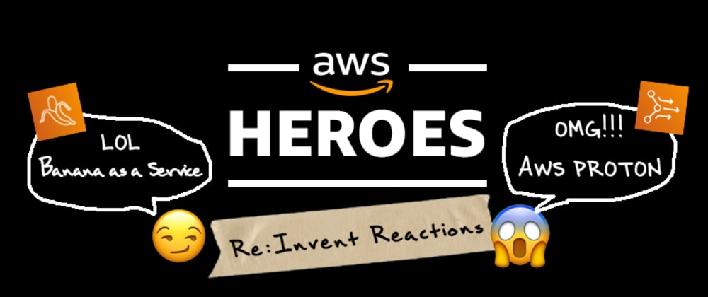 Cover image for AWS Heroes React to  AWS re:Invent 2020 Announcements 🤯