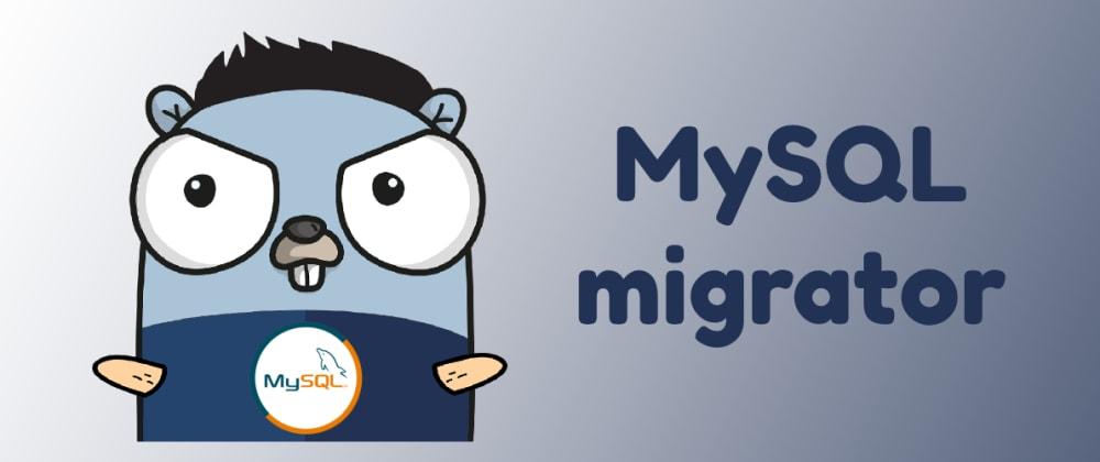 Cover image for Go migrator for MySQL databases