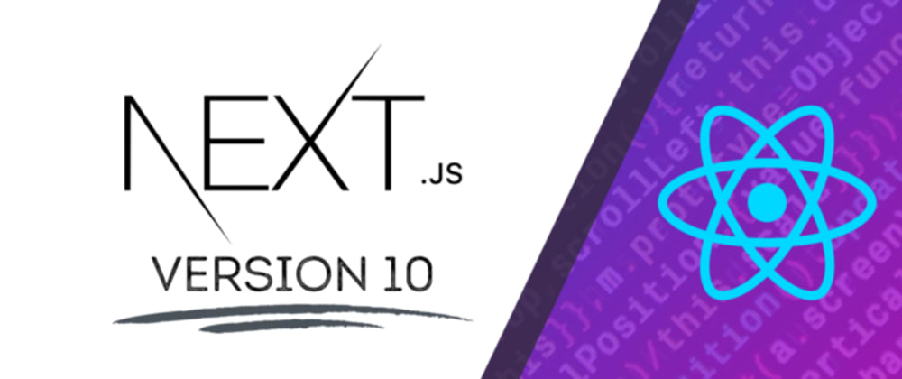 Cover image for NextJS V10 | 📝 Highlighting the good, great and awesomeupdates.