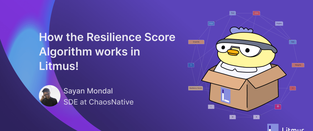 Cover image for How the Resilience Score Algorithm works in Litmus!