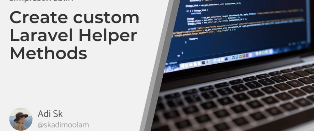 Cover image for Create custom Laravel Helper Methods