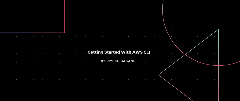 Cover image for Getting Started With AWS CLIv2