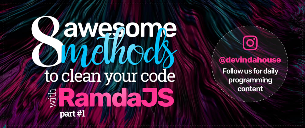 Cover image for 8 awesome methods to clean your code with RamdaJS (Part 1)