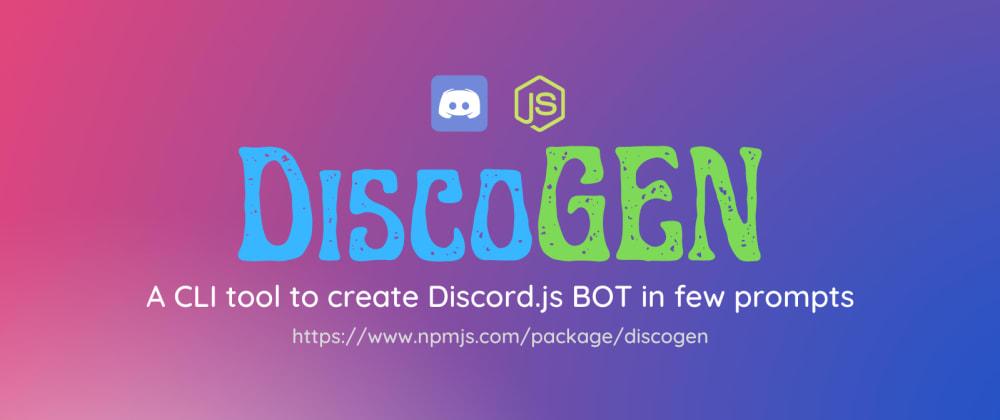 Cover image for DiscoGEN - Discord BOT Maker in 3mins