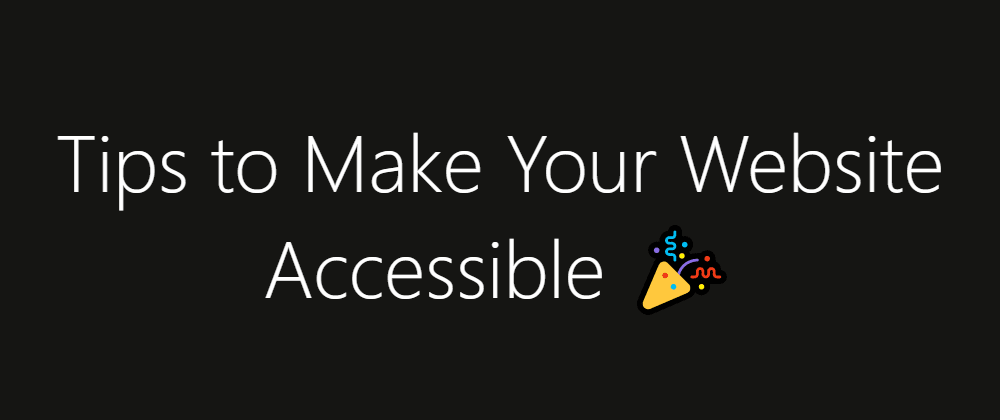 Cover image for Tips to make your website accessible