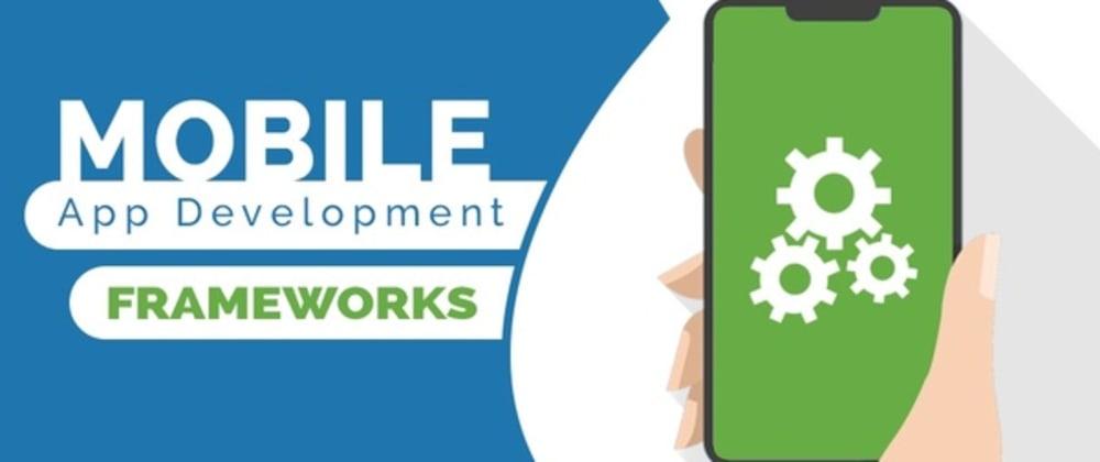 Cover image for Best Mobile App Development Frameworks