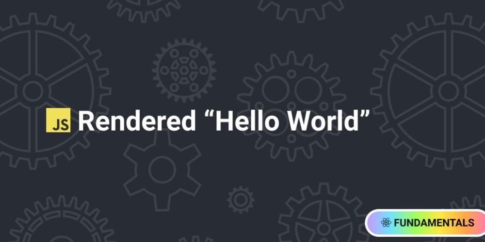JavaScript Rendered Hello World