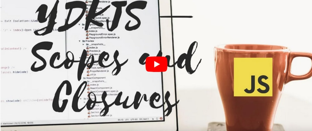 YouTube Video | YDKJS — Scopes and Closures — 2