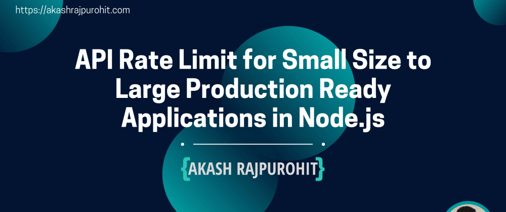 Cover image for API Rate Limit for Small Size to Large Production Ready Applications in Node.js