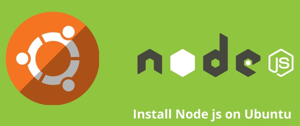 Cover image for How do I install NodeJS in Ubuntu ?