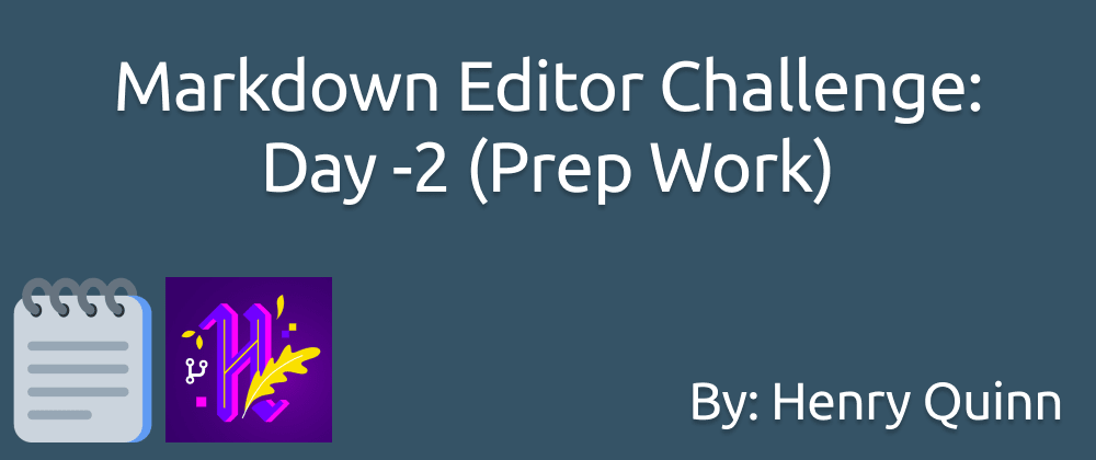 Cover image for Hacktoberfest Markdown Editor Challenge: Day -2 (Prep Work)