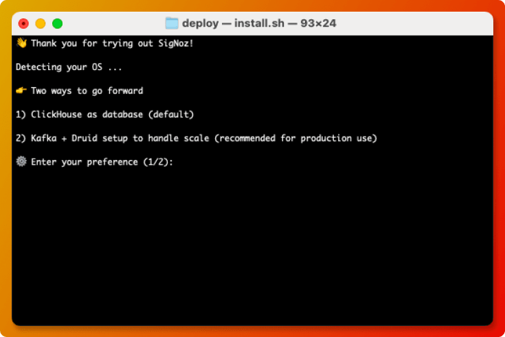 You can install SigNoz through with commands at your terminal. When you install SigNoz, you will get the option to choose between ClickHouse or Kafka+Druid as a storage backend
