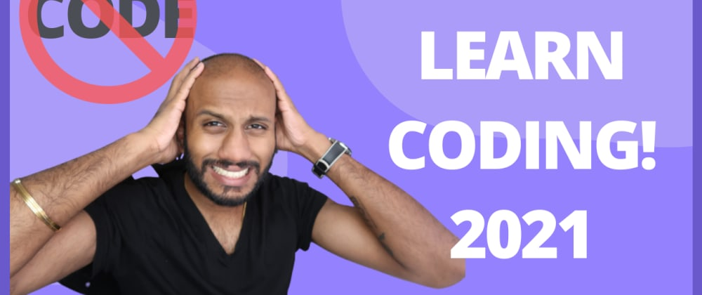 Cover image for Don't learn coding in 2021!
