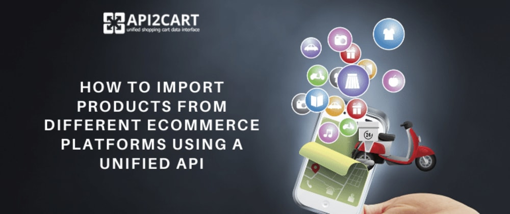 Cover image for How to Import Products from Different eCommerce Platforms Using a Unified API