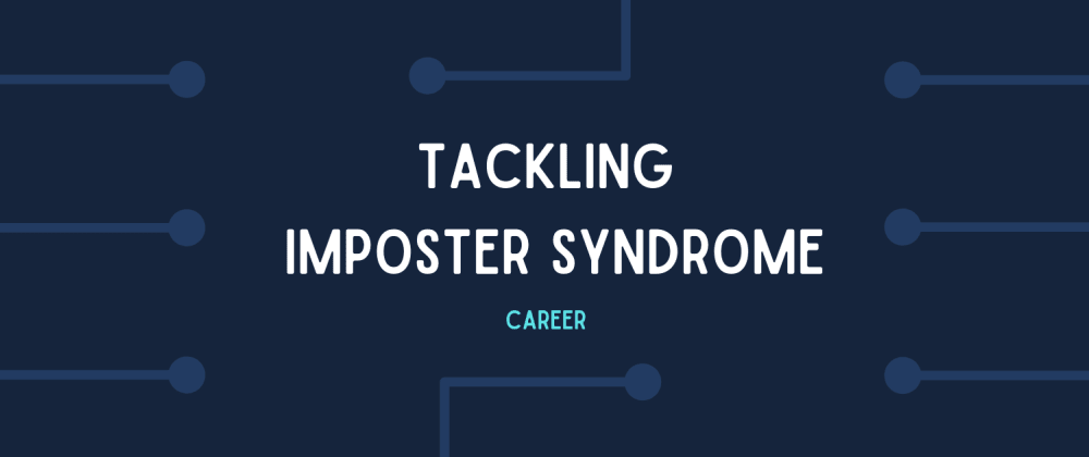 Cover image for Doing my bit to tackle imposter syndrome