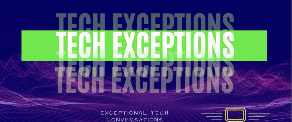 Cover image for Tech Exceptions new Episode -  Stop wasting your time with Old-School Logging
