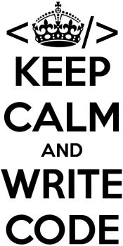 Keep calm and write code