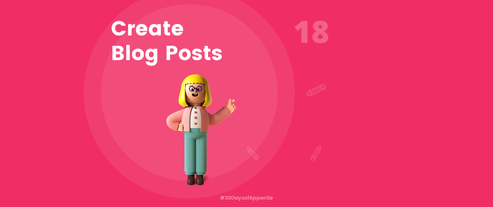 Cover image for #30DaysOfAppwrite : Create Blog Posts
