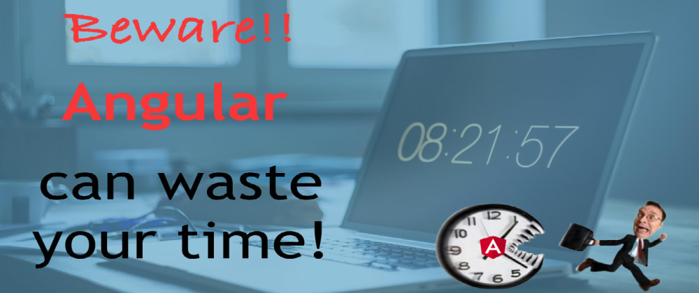 """Cover image for """"Angular can waste your time"""" Youtube video series"""