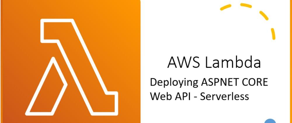 Cover image for Build a Serverless Dotnet Core Web API with AWS Lambda and API Gateway