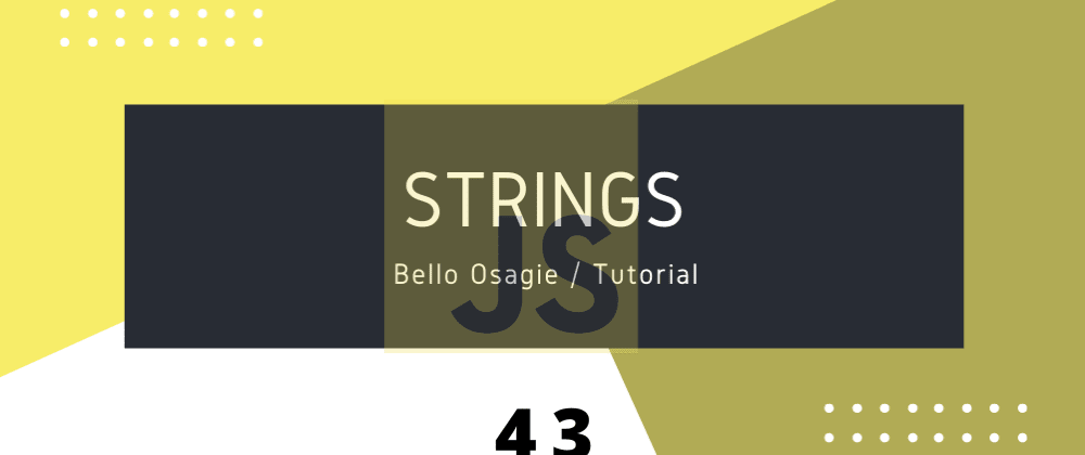 Cover image for JavaScript Strings