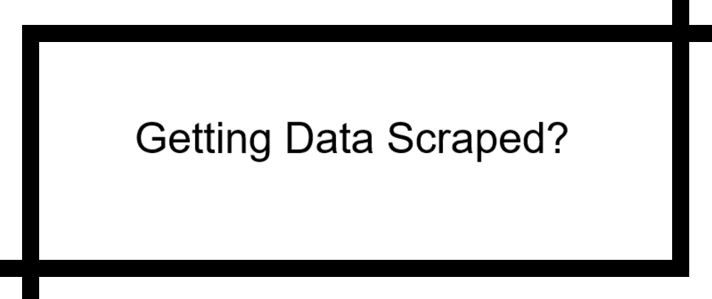 Cover image for Secure your Data API from Web Scrapers