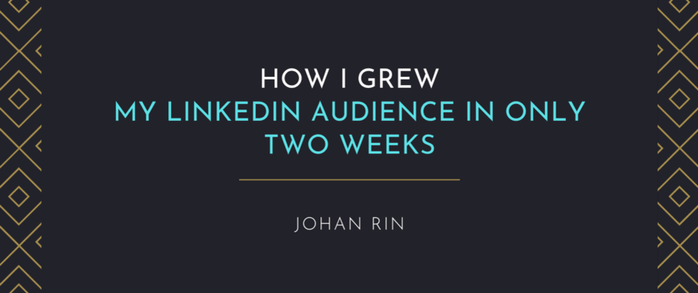 Cover image for How I Grew My LinkedIn Audience In Only TwoWeeks