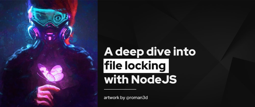 Cover image for A deep dive into file locking with NodeJS