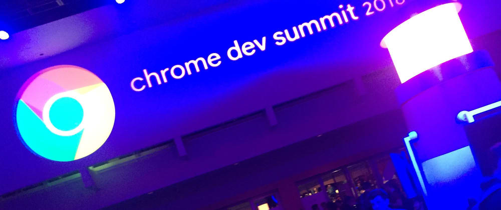 Cover image for Chrome Dev Summit 2018