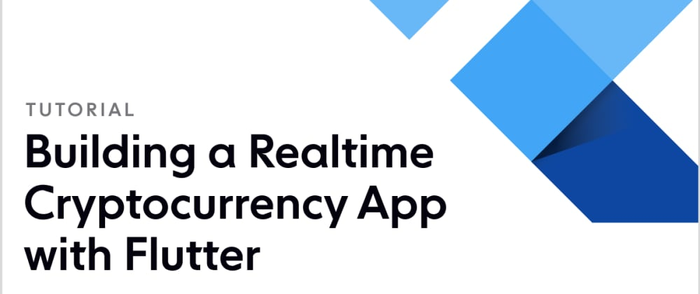 Cover image for Building a Realtime Cryptocurrency App with Flutter