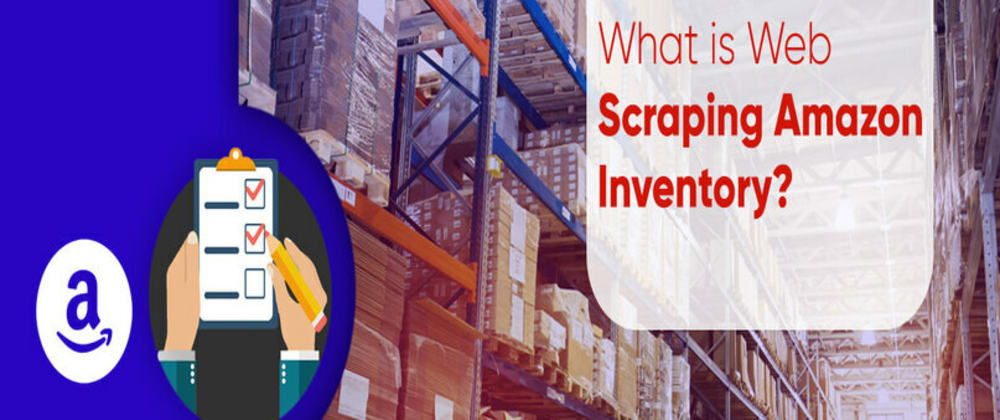 Cover image for What is Web Scraping Amazon Inventory?