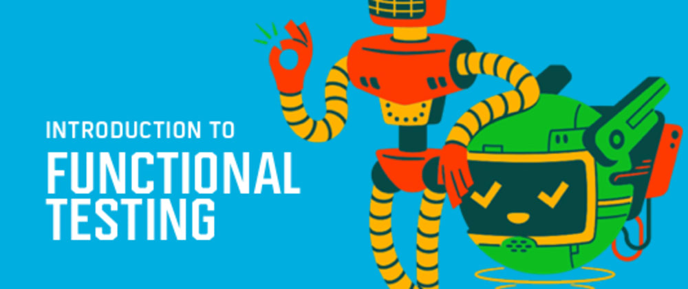 Cover image for Automated Functional Testing: What it is & How it Helps?