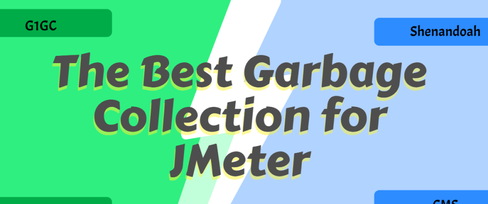 Cover image for The Best Garbage Collection for JMeter