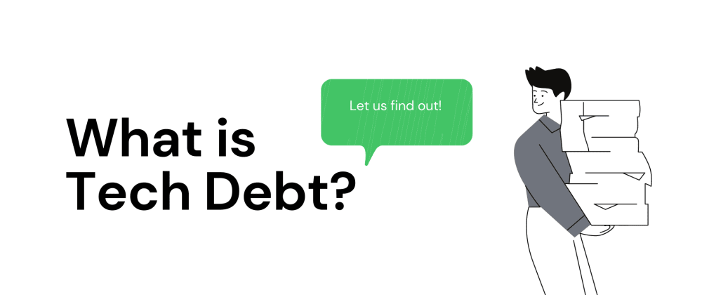 Cover image for What is Technical Debt?