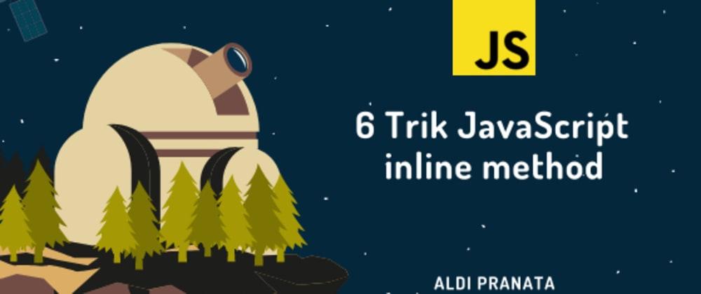 Cover image for 6 Trik JavaScript inline method