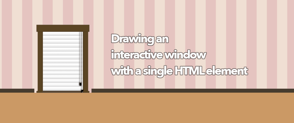 Cover image for Drawing an interactive window with a single div and CSS (no JS)