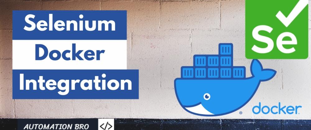 Cover image for Selenium Docker Tutorial
